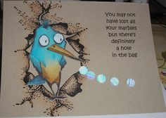 Crazy Bird Lost Marbles by Nan Cee's - Cards and Paper Crafts at Splitcoaststampers