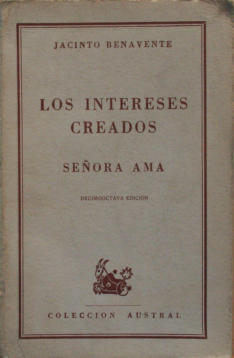 Jacinto Benavente Los Intereses Creados Cerca Con Google Book Cover Books Cover