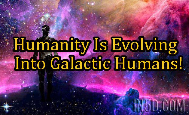 By Jetson White Guest Writer In5d Com What Is A Galactic Human All Beings Born As Humans Onto This Planet Are Galactic Humans Why Be Galactic Evolve Human