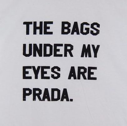 The Bags Under My Eyes Funny Quotes Quote Sleep Tired Funny Quote