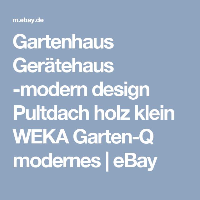 Gartenhaus Geratehaus Modern Design Pultdach Holz Klein Weka Garten