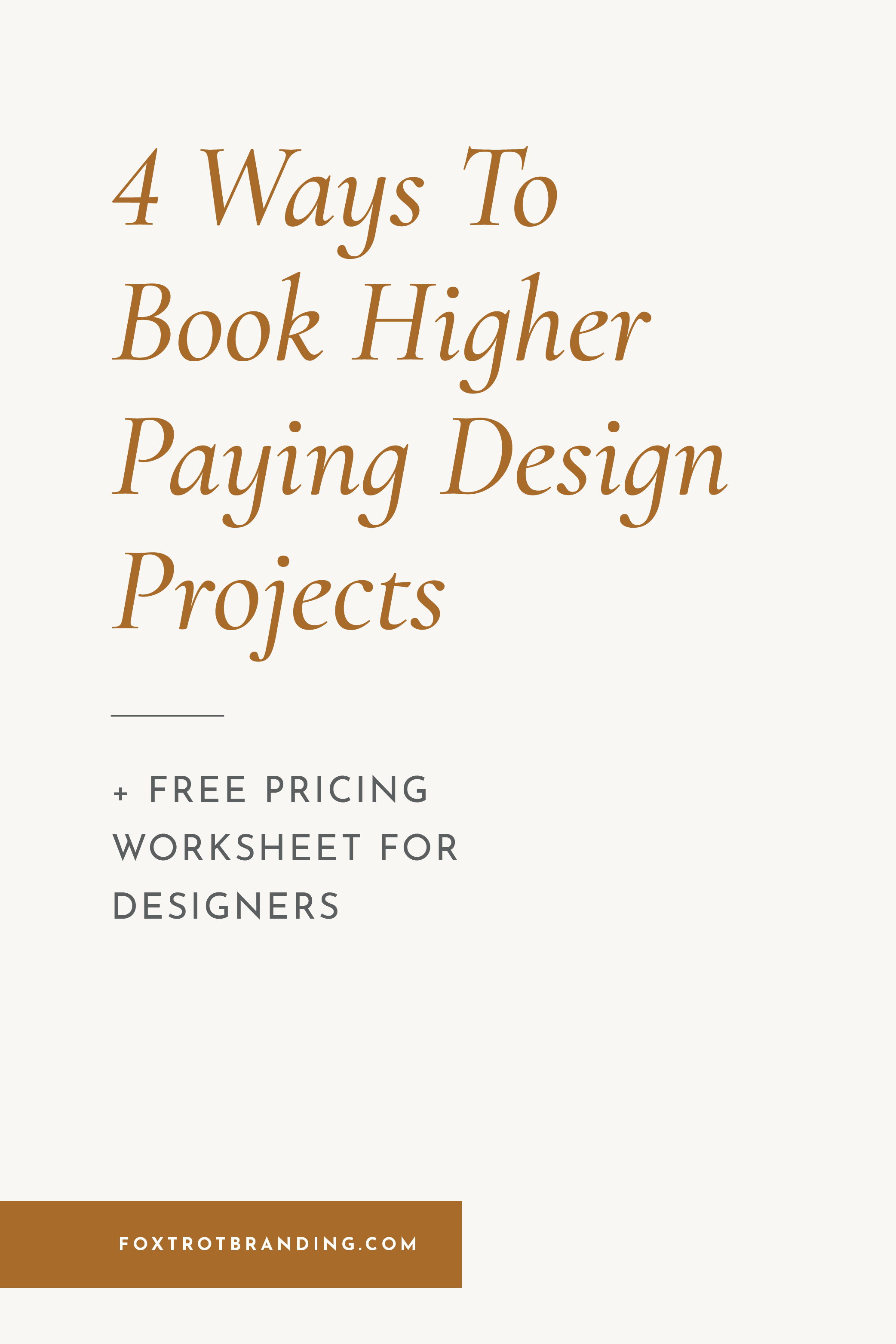 4 Ways To Book Higher Paying Design Projects