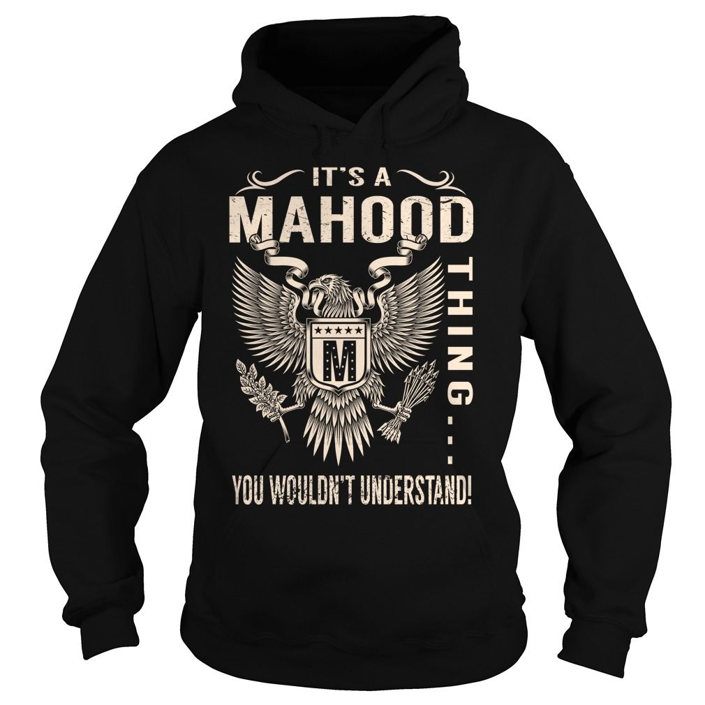 Its a MAHOOD Thing You Wouldnt Understand - Last Name, Surname T-Shirt (Eagle)