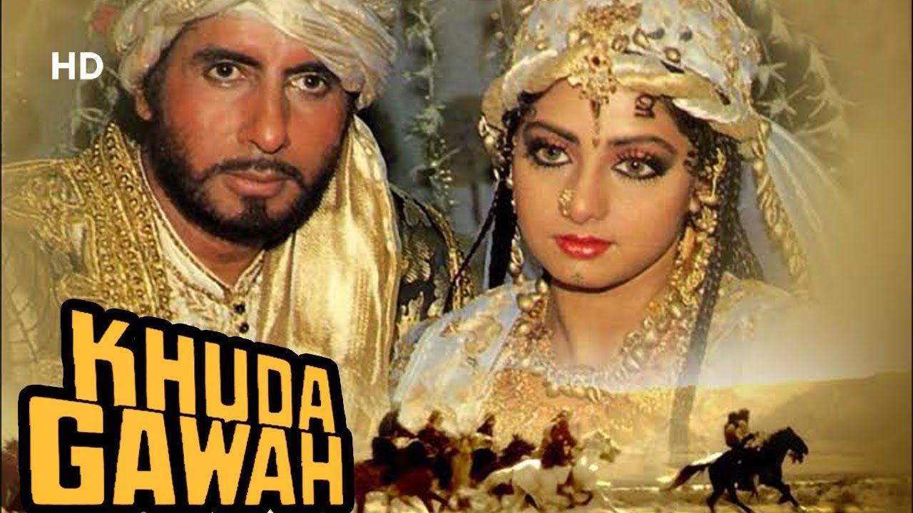 Khuda Gawah Hd Amitabh Bachchan Sridevi Nagarjuna Hindi Full M In 2020 Hindi Movies Amitabh Bachchan Hindi