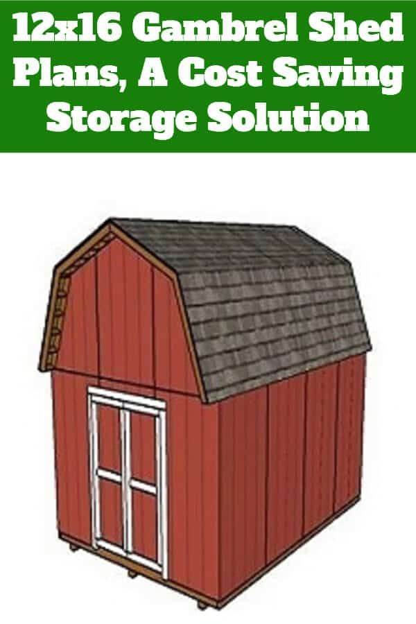 12x16 Gambrel Shed Plans A Cost Saving Storage Solution