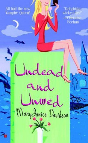 Undead And Unwed Book 1 Maryjanice Davidson Paranormal Romance Books Vampire Books Romance Books