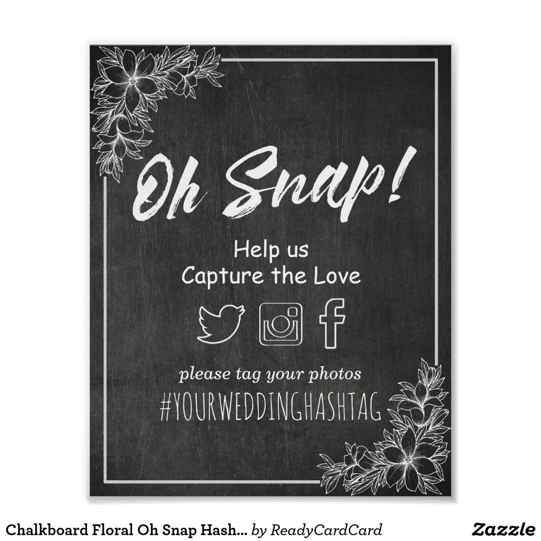 Wedding Hairstyle Hashtags: Chalkboard Floral Oh Snap Hashtag Wedding Decor