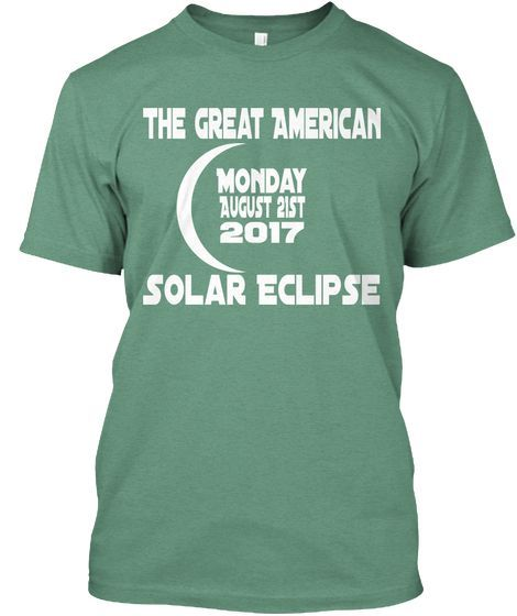 a4b75005e8325 The Great American Monday August 21st 2017 Solar Eclipse T-Shirt ...