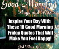 10 Blessed & Happy Friday Quotes To Boost Your Day