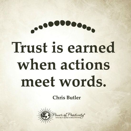 Trust is earned when actions meet words Quote. Trust