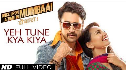 Yeh Tune Kya Kiya Lyrics From Bollywood Movie Once Upon A Time In Mumbaai Dobara This Song Sung By Javed Bashir Compo Songs Bollywood Movie Bollywood Actors