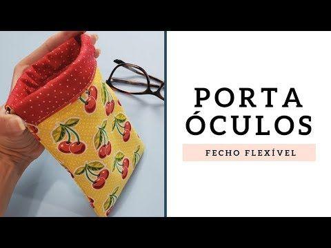 19bfd5f15 Porta Óculos com Fecho Flexível - YouTube   costurinhas   Porta ...