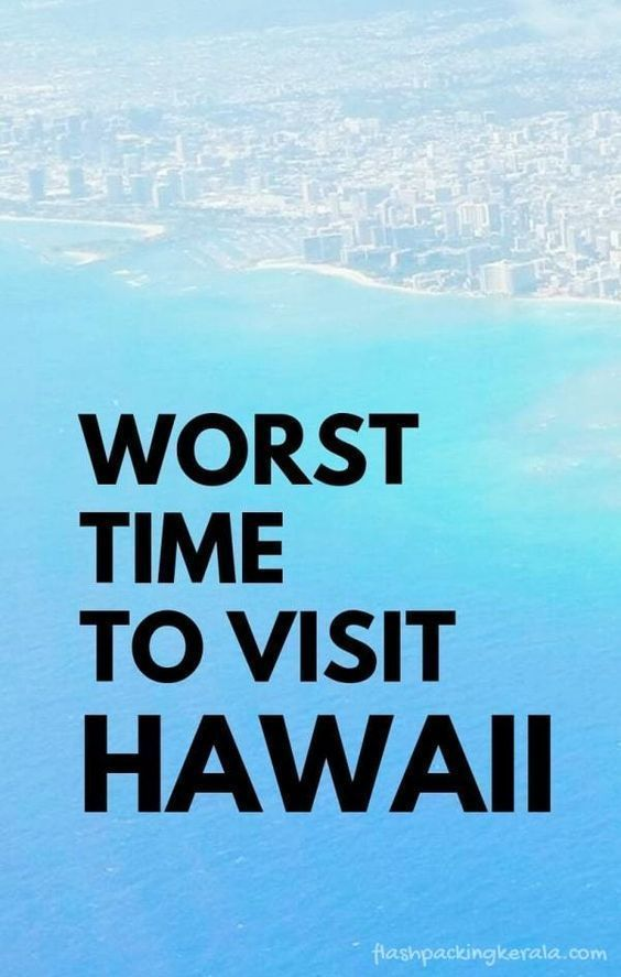travel hawaii vacation. Worst time to visit Hawaii - When is the best time to go to Hawaii? Maui, Kauai, Oahu, Big Island. When to go to avoid crowds. Cheapest time to fly to Hawaii.