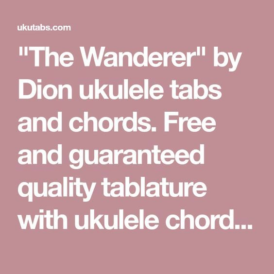 The Wanderer By Dion Ukulele Tabs And Chords Free And Guaranteed
