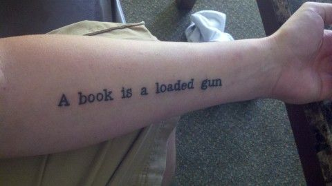 From fahrenheit 451 by ray bradbury a book is a loaded for Fahrenheit 451 tattoo