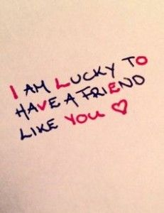 lucky friends quotes I Am Lucky To Have A Friend Like You// I'm