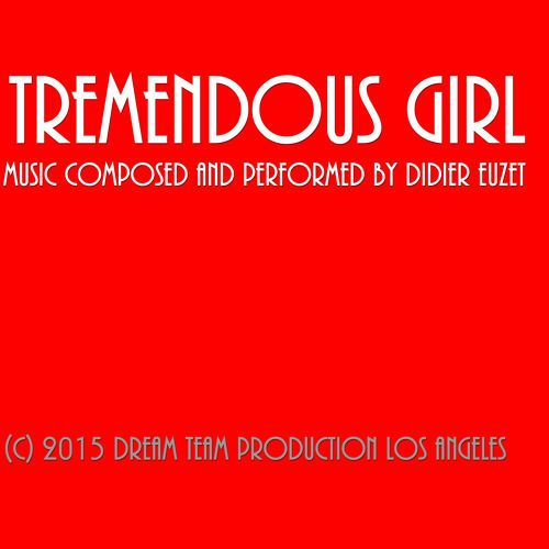 TREMENDOUS GIRL (D Euzet 1150) by Didier Euzet on SoundCloud