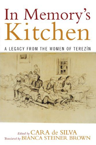 In Memory S Kitchen A Legacy From The Women Of Terezin Michael