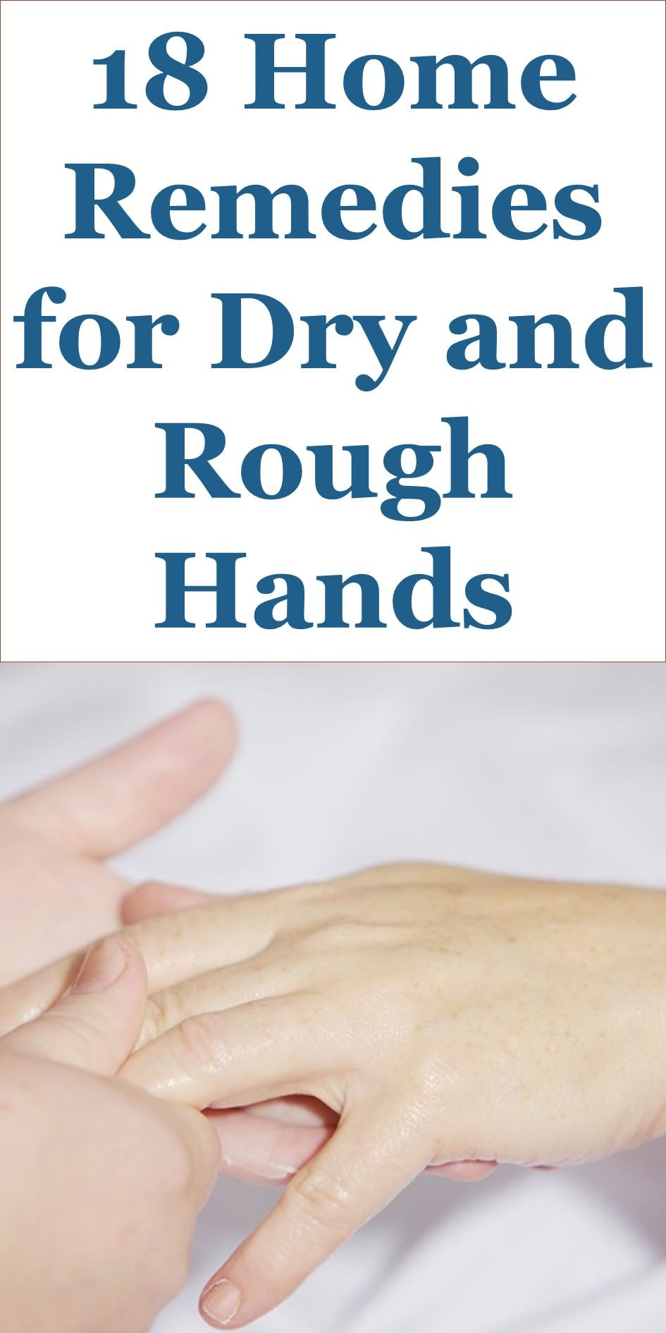 18 Effective Home Remedies For Dry And Rough Hands In 2020 Dry