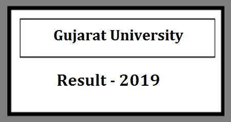 Gujarat University Result 2019, FY SY TY BA BSC BCOM Exam Results at