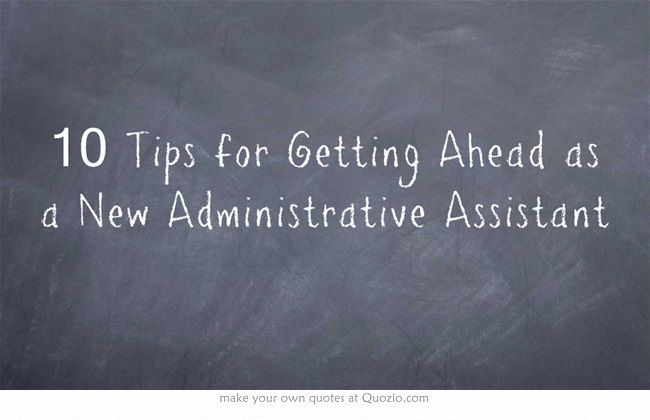 10 Tips for Getting Ahead as a New Administrative Assistant - office assistant job description