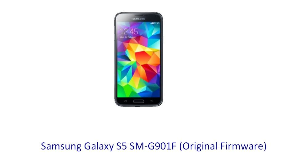 Samsung Galaxy S5 SM-G901F (Original Firmware) - Stock Rom Flash