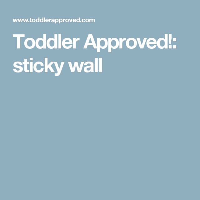 Toddler Approved!: sticky wall