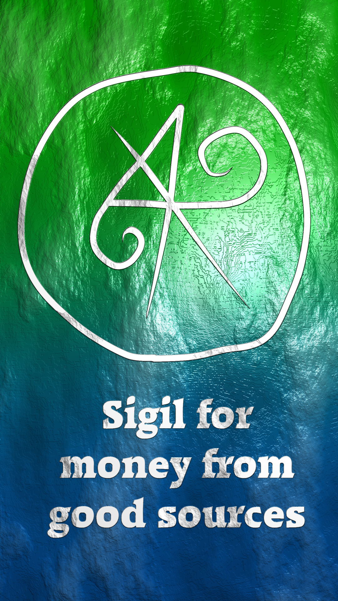 Sigil for Money flowing to me from good sources Here you go my