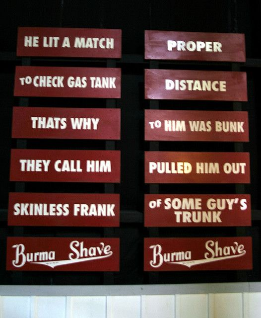 Burma Shave Signs by Steve Ferree, via Flickr   Rhyme and ...
