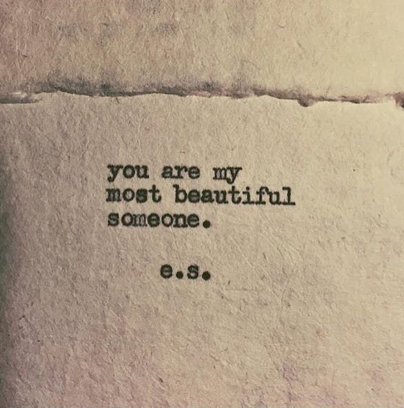 """""""You are my most beautiful someone."""""""