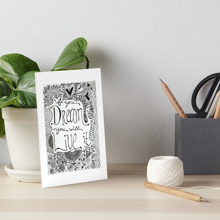 If you dream it you will live it art board print by