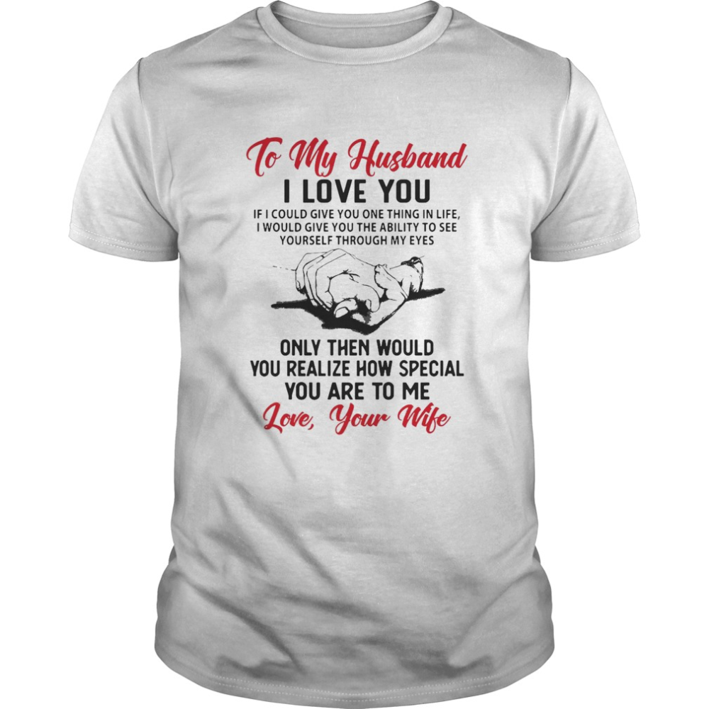 I Only Want To Love My Husband t-shirt
