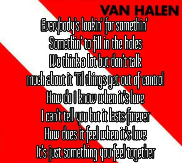 Pin By Maria Proi On Soundtrack Of My Life Van Halen Lyrics Lyrics To Live By When It S Love