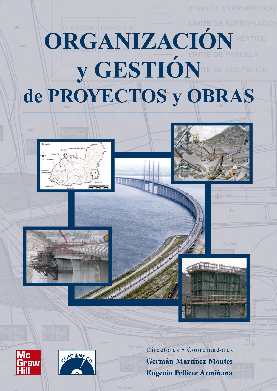 ORGANIZACIÓN Y GESTIÓN DE PROYECTOS Y OBRAS Autores: Eugenio ...