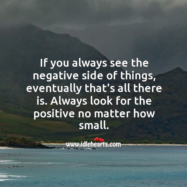 Always Look For The Positive No Matter How Small With Images