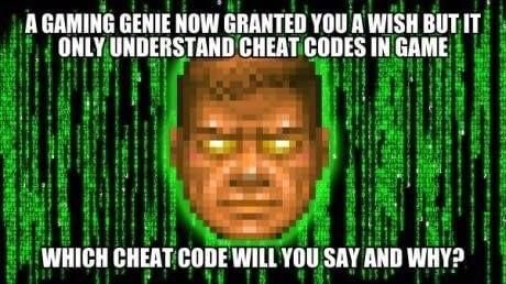 We all know what cheat code to say...