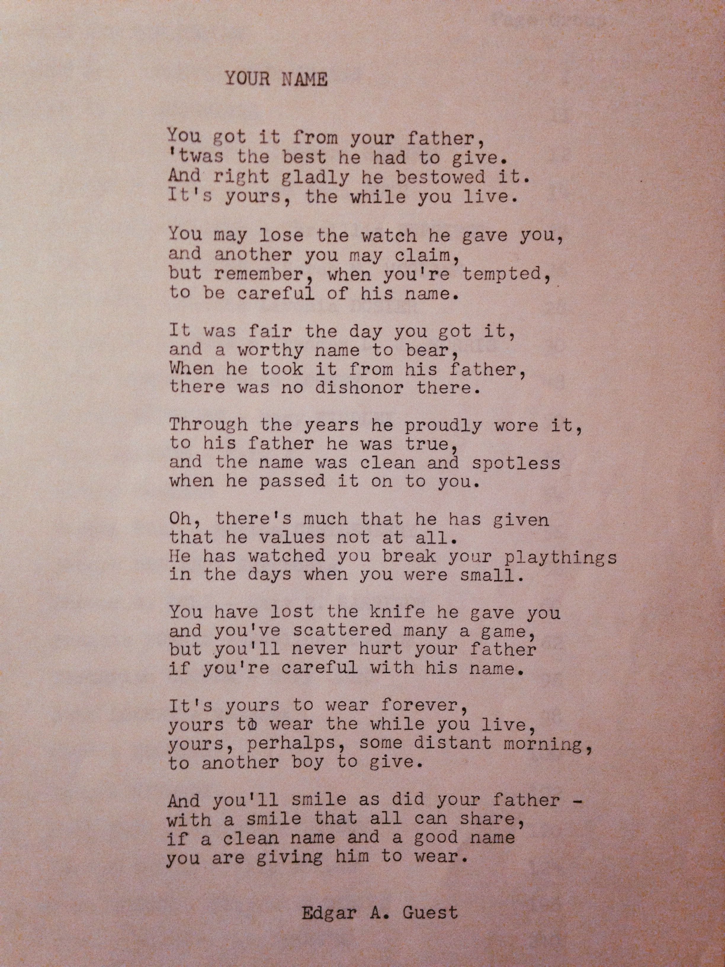Your Name By Edgar A Guest My Grandfather Typed This Poem Out