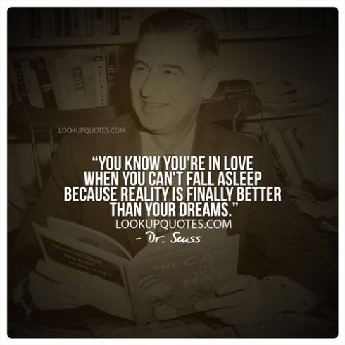 You Know You Re In Love When You Can T Fall Asleep Because Reality Is Finally Better Than Your Dreams Excited Quotes New Relationship Quotes Funny Quotes