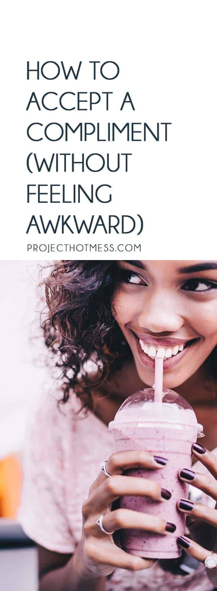 How to accept a compliment without feeling awkward
