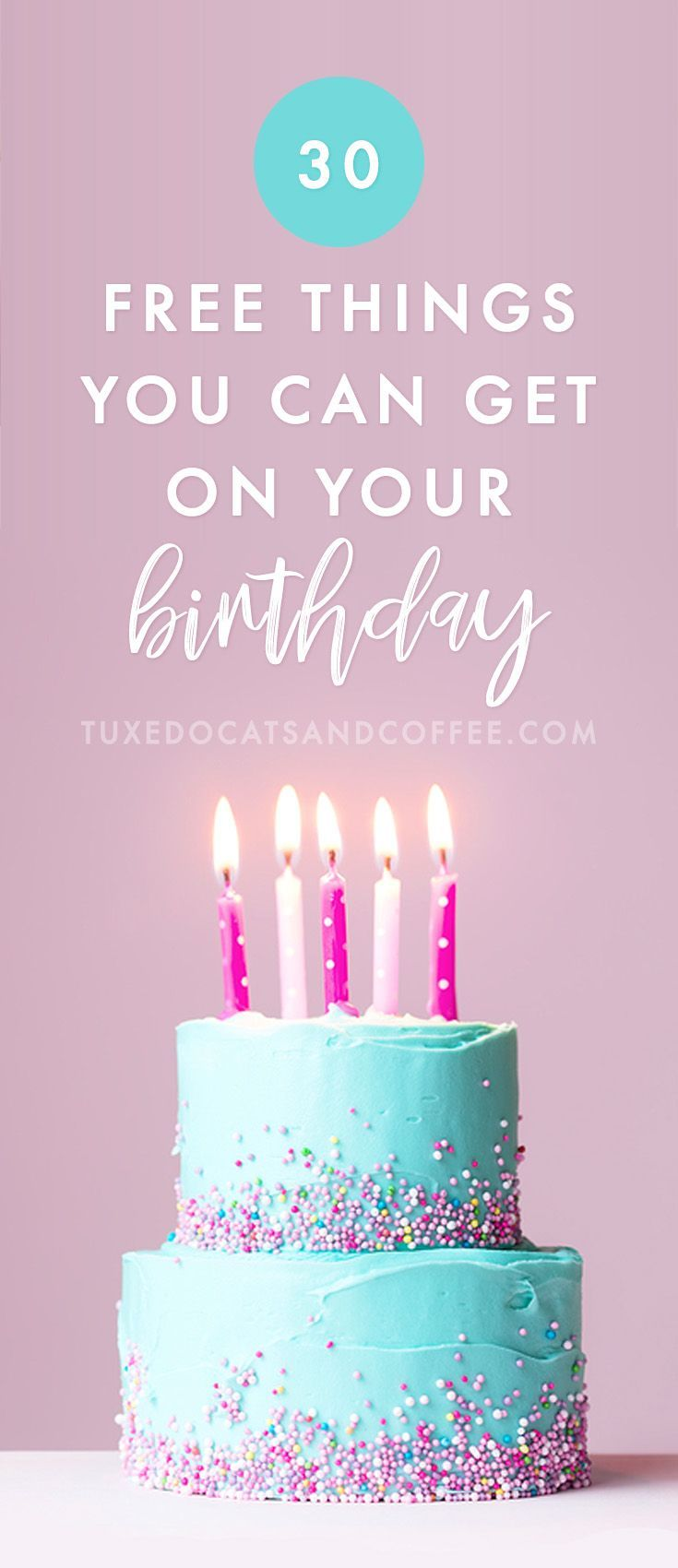 30+ Free Things You Can Get on Your Birthday #birthdaymonth
