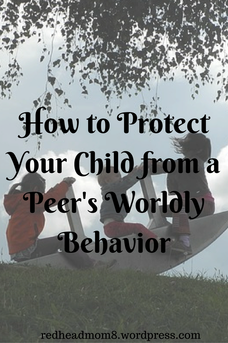 How to Protect Your Child from a Peer's Worldly Behavior
