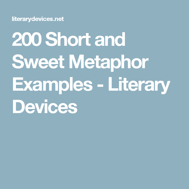 200 Short And Sweet Metaphor Examples Literary Devices Poetry