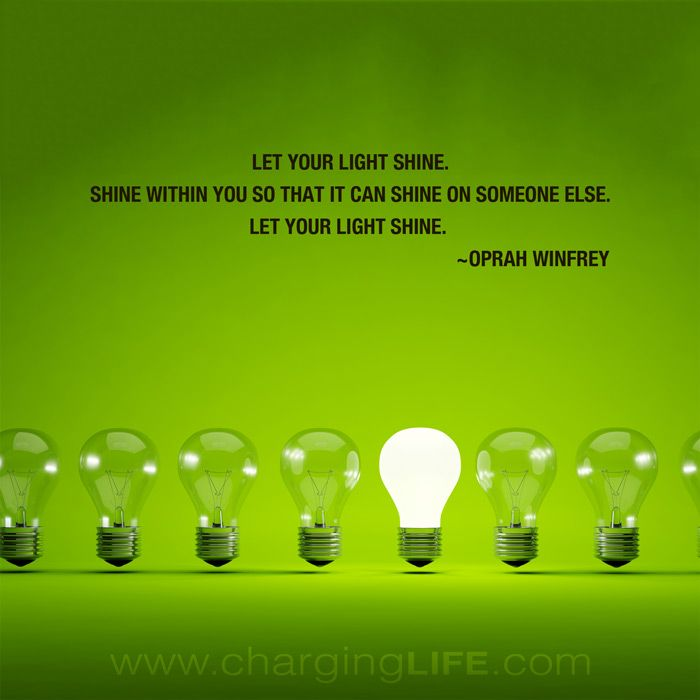 Let Your Light Shine Shine Within You So That It Can Shine On