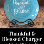 Thankful & Blessed Charger Plate with Cricut Explore