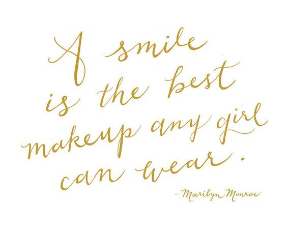 Marilyn Monroe A Smile Is The Best Makeup Any Girl Can Wear Girlie