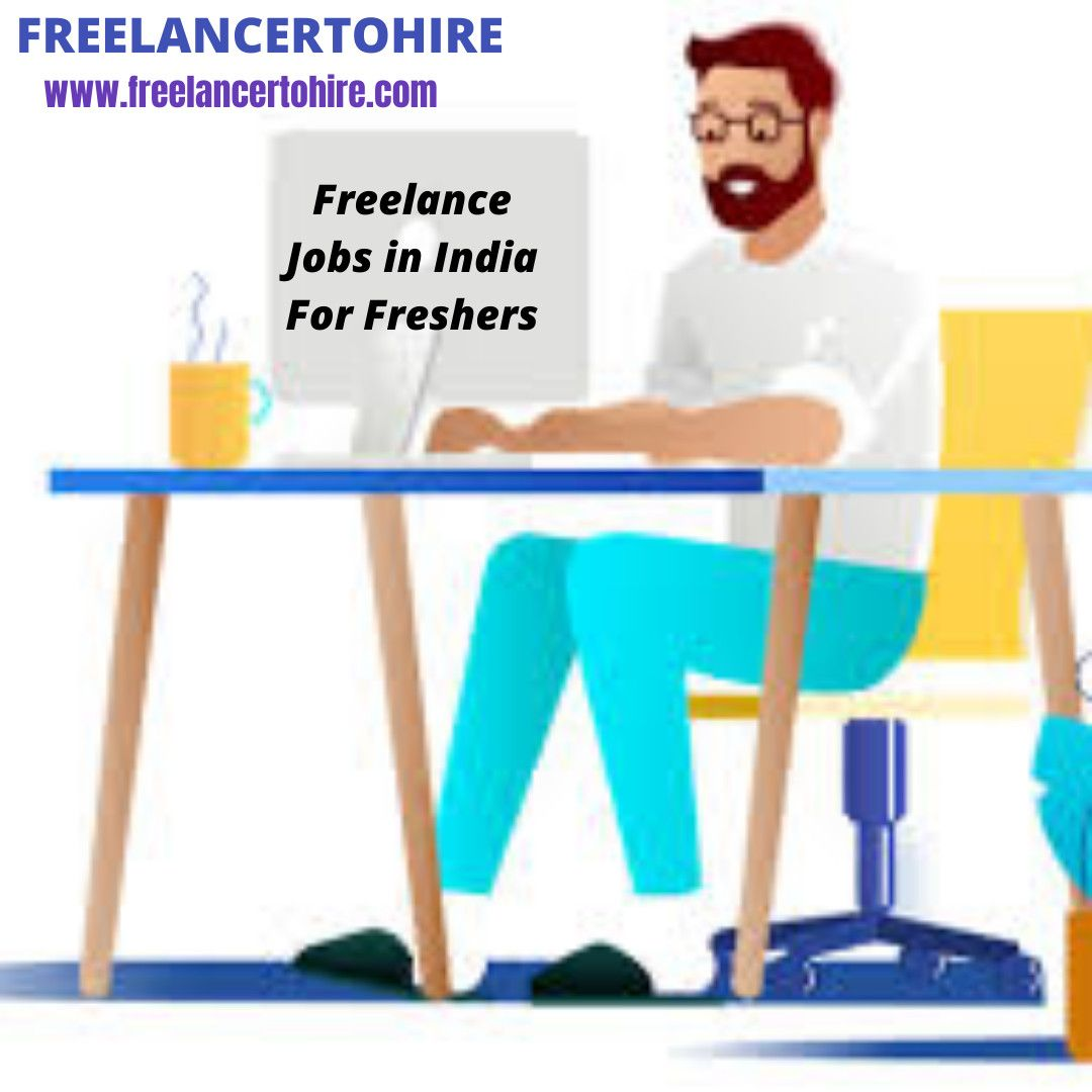 Freelance Jobs in India for Freshers in 2020 Freelancing