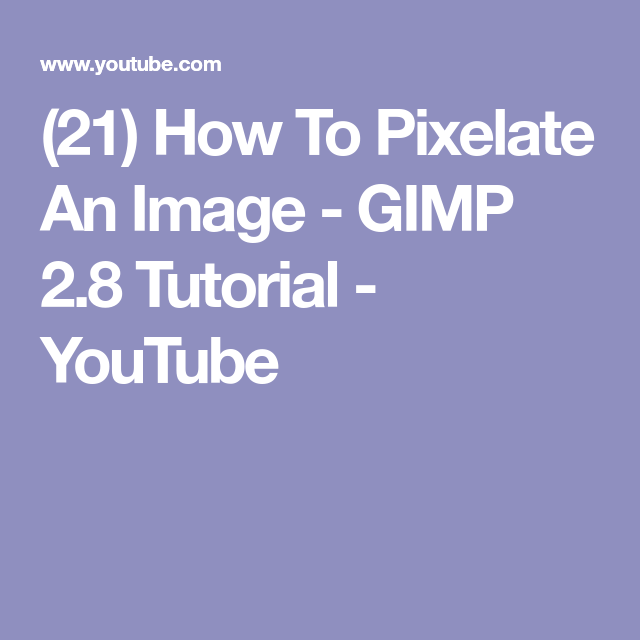 (21) How To Pixelate An Image