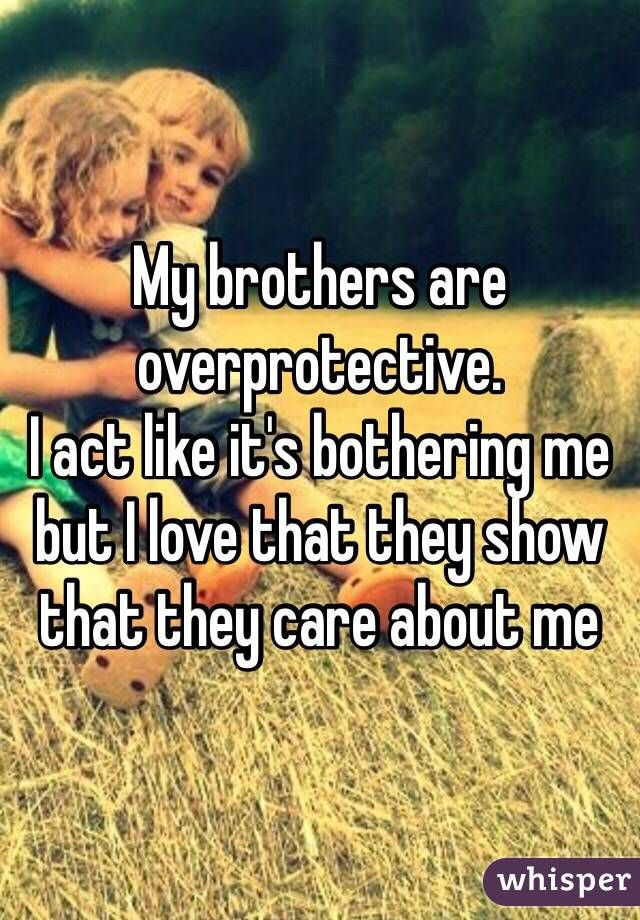 This Is What People Secretly Love About Their Families Big Brother Quotes Little Brother Quotes Brother Quotes