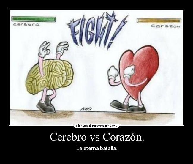 carteles corazon cerebro corazon eterna batalla contra fight corazon desmotivaciones