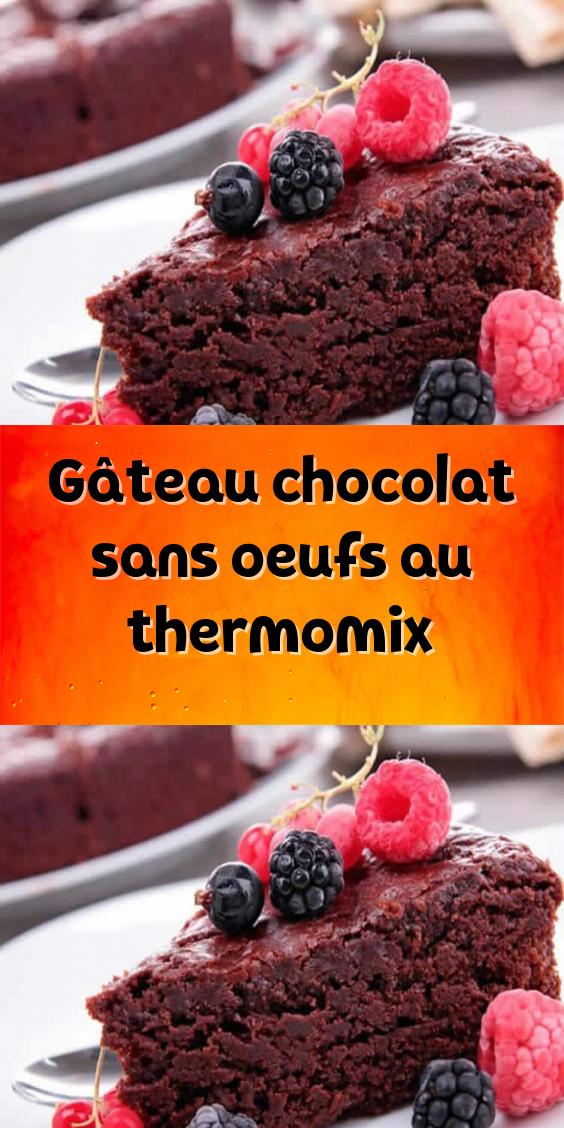 Gateau Chocolat Sans Oeufs Au Thermomixgateau Chocolat Sans Oeufs Au Thermomix U Gateau Chocolat Sans Oeuf Gateau Sans Oeuf Thermomix Recette Gateau Sans Oeuf